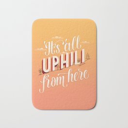 It's All Uphill From Here Bath Mat