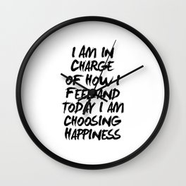 I Am in Charge of How I Feel and Today I Am Choosing Happiness Black and White Typography Quote Wall Clock