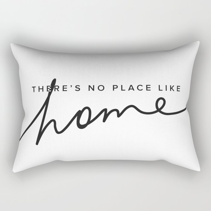 Theres No Place Like Home White Rectangular Pillow By Biunca