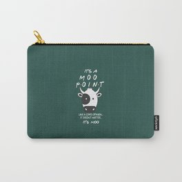 It's a Moo Point - Friends TV Show Carry-All Pouch