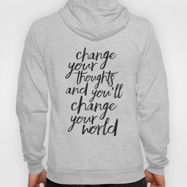 QUOTE, Change Your Thoughts And You'll Change Your World,Motivational Quote,Buddha Art,Calligraphy Q Hoody