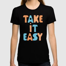 Take It Easy (color version) T-shirt