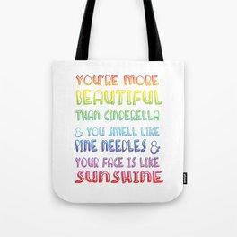 """You're More Beautiful Than Cinderella"" Tote Bag"