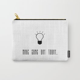 Make some day today quote Carry-All Pouch