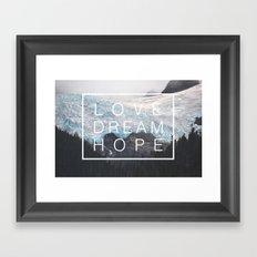 Love, dream, hope Framed Art Print