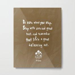 dr suess life's a great balancing act Metal Print