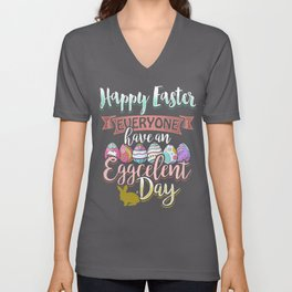 Happy Easter, Everyone, Have an EGGCELLENT Day! Unisex V-Neck