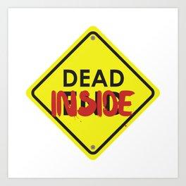 Don't Open Dead Inside Art Print