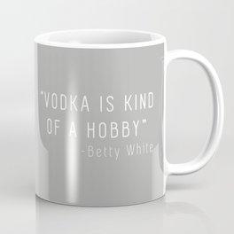 Betty White Vodka Quote (Grey) Coffee Mug