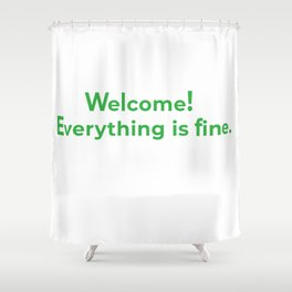 welcome! everything is fine. Shower Curtain