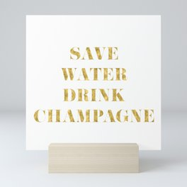 Save Water Drink Champagne Gold Mini Art Print