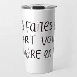 Quessé vous faites ? Travel Mug