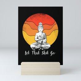 Let That Shit Go Buddha. Mini Art Print