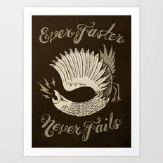 Ever Faster Never Fails Art Print