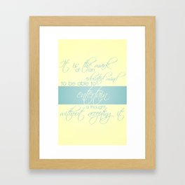 The Mark of an Educated Mind Framed Art Print