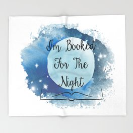 I'm Booked for the Night Throw Blanket