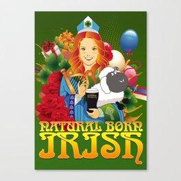 Natural Born Irish  Canvas Print