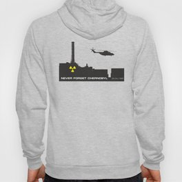 Never forget Chernobyl tragedy Hoody