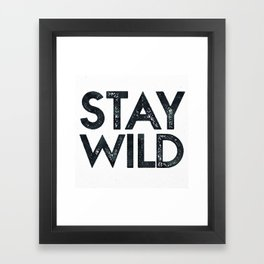 STAY WILD Vintage Black and White Framed Art Print