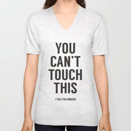 You can't touch this (white version) Unisex V-Neck