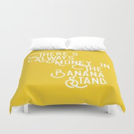 There's Always Money in the Banana Stand (Arrested Development) Duvet Cover