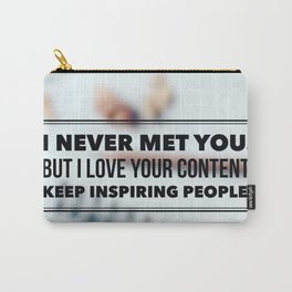 Keep Inspiring People Carry-All Pouch