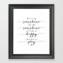 You are my sunshine part 1 Framed Art Print