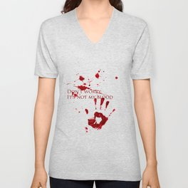 Don't worry, it's not my blood Unisex V-Neck