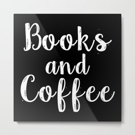 Books and Coffee - Inverted Metal Print