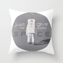 Just give me some space Throw Pillow