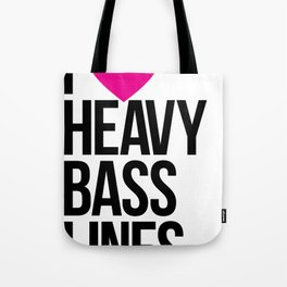 I Love Heavy Basslines Tote Bag