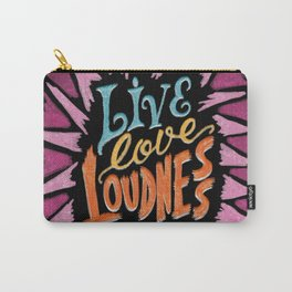 Live Love Loudness Carry-All Pouch