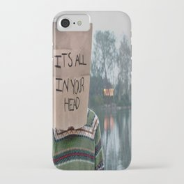 It's All in Your Head iPhone Case