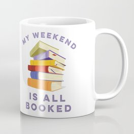 My Weekend Is All Booked Coffee Mug