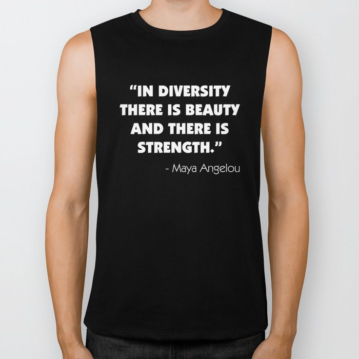 """""""In Diversity There is Beauty and There is Strength"""" -  Maya Angelou (white) Biker Tank"""