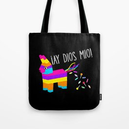 ¡Ay Dios Mio!  Piñata Problems Tote Bag