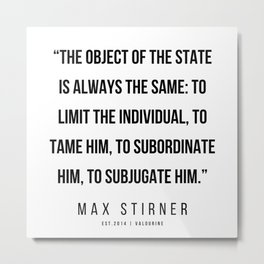 19    |Max Stirner | Max Stirner Quotes | 200604 | Anarchy Quotes Metal Print