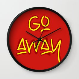 Go Away Wall Clock