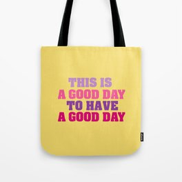 This is a good day Tote Bag