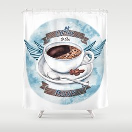 Coffee To The Rescue Shower Curtain