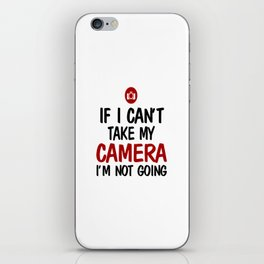 NOT WITHOUT CAMERA iPhone Skin