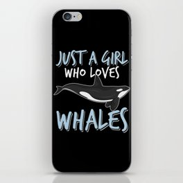 Just a girl who loves whales iPhone Skin