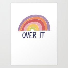 Over It Art Print