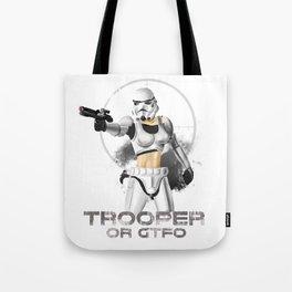 Trooper or gtfo Tote Bag