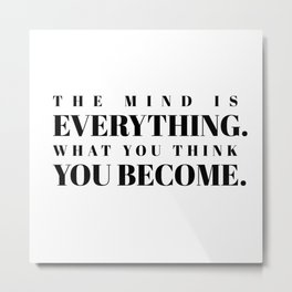 the mind is everything Metal Print