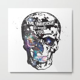 The Universe is Inside You Metal Print