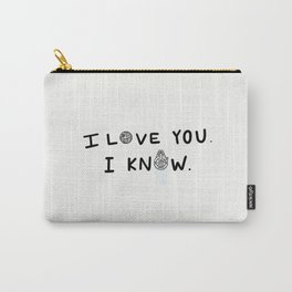 I Know. Carry-All Pouch