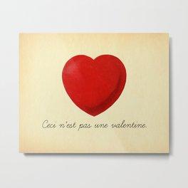 Ceci n'est pas une valentine (this is not a valentine) Metal Print