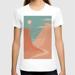 Warm Canyons - What Is Meant To Be - Quote T-shirt