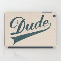 dude iPad Cases featuring Dude by Florent Bodart / Speakerine